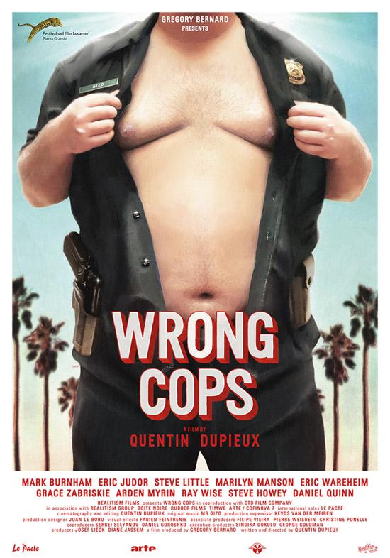 Inclasificable cartel de Wrong Cops, solo verlo perturba!