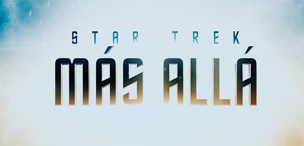 Star Trek: Más Allá, cuando ves un trailer y no entiendes nada