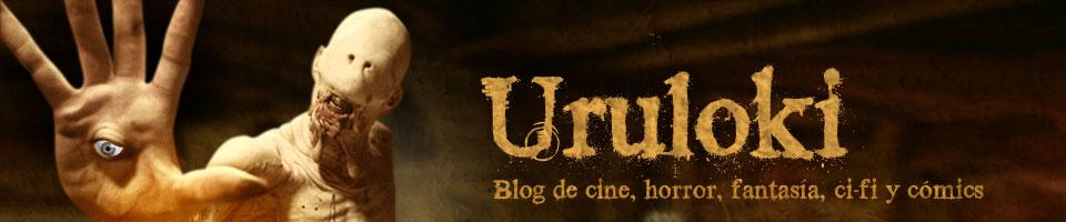 Uruloki :: Blog de cine, horror, fantasía, ci-fi y cómics